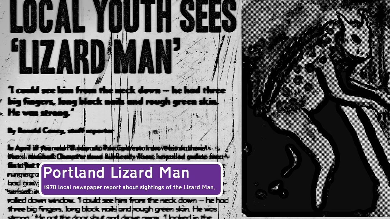 "A newspaper from the 1970s with the headline LOCAL YOUTH SEES 'LIZARD MAN' and an ""artist's impression"" of the Lizard Man sighting- a hunched, scaly figure with horns and sharp teeth."