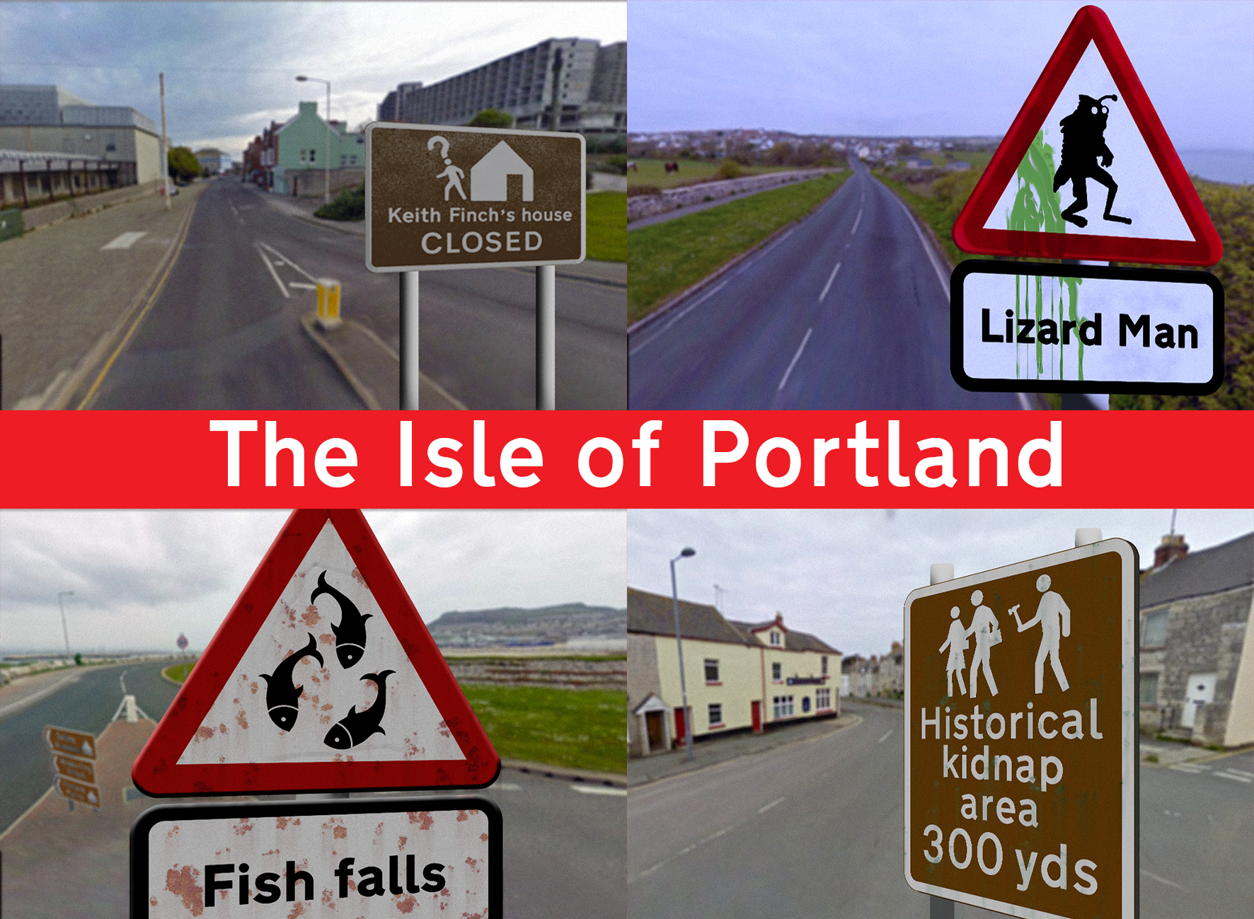 "A postcard labelled ""The Isle of Portland"" and showing four municipal tourist attraction signs: Keith Finch's House (CLOSED), Lizard Man, Fish Falls, Historical Kidnap Area (300 yds)."