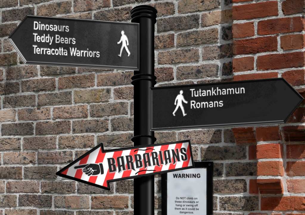 Tourist information signs pointing left towards Dinosaurs, Teddy Bears, and Terracotta Warriors, and right towards Tutankamun (sic) and Romans. Lower down on the pole is a red and white striped sign with a manicule pointing left and downwards at BARBARIANS.